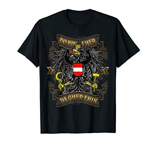 Österreich Do bin i her do gher i hin Wappen Adler Geschenk T-Shirt