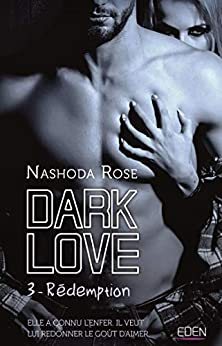 Dark Love T3 : Rédemption (French Edition) by [Rose, Nashoda]