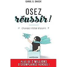Osez réussir !: Changez d'état d'esprit (PSY IGC) (French Edition)