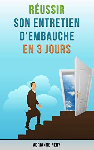 Couverture du livre Réussir son entretien d'embauche en 3 jours: Conseils pour décrocher le job de vos rêves (Ma carrière t. 15)
