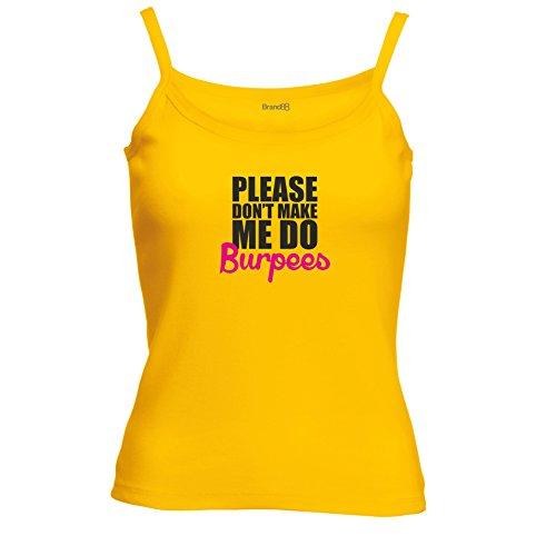 Brand88 - Please Don't Make Me Do Burpees Spagetti Traeger Top Sonnenblumen Gelb