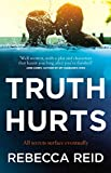 Truth Hurts: A captivating, breathless read - Rebecca Reid