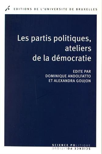 Les partis politiques, ateliers de la démocratie