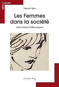 Les femmes dans la société par Yannick Ripa