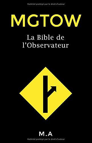 MGTOW: La Bible de l'Observateur