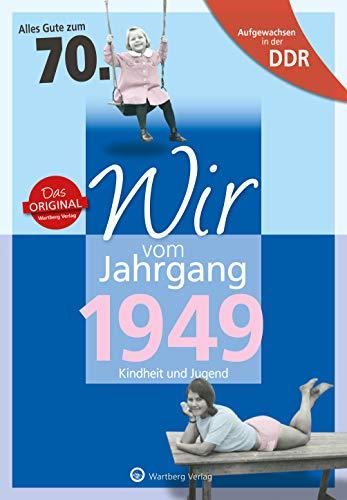 DDR - Wir vom Jahrgang 1949 - Kindheit und Jugend: 70. Geburtstag ()