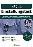 Zoll Einstellungstest: Eignungstest erfolgreich bestehen | 1.000 Aufgaben mit Lösungen | Erfahrungsberichte, Fachwissen, Allgemeinwissen, Logik, Konzentration, ... & gehobener Dienst (German Edition)
