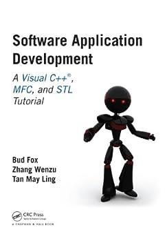 Software Application Development: A Visual C++, MFC, and STL Tutorial par [Fox Ph.D., Bud, Bud]