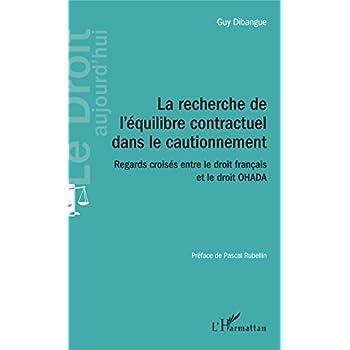Recherche de l'équilibre contractuel dans le cautionnement (La): Regards croisés entre le droit français et le droit OHADA