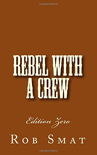 Rebel With A Crew