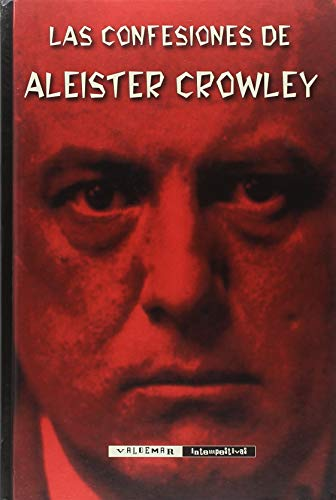 Las confesiones de Aleister Crowley (Intempestivas) por Aleister Crowley