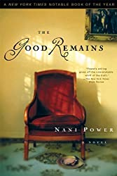 The Good Remains: A Novel by Nani Power (2003-10-07)
