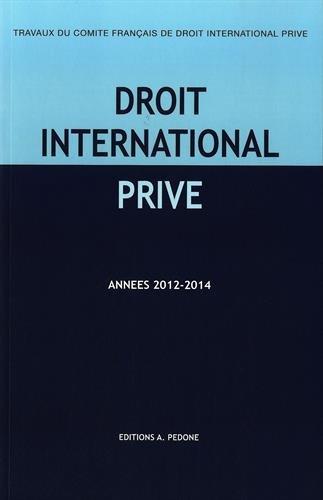 Travaux du Comit franais de droit international priv : Annes 2012-2014