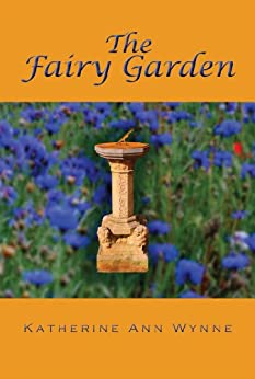 The Fairy Garden by [Wynne, Katherine Ann]