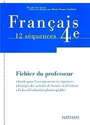Français 4e 12 séquences : Fichier du professeur (Du Cote des Let)