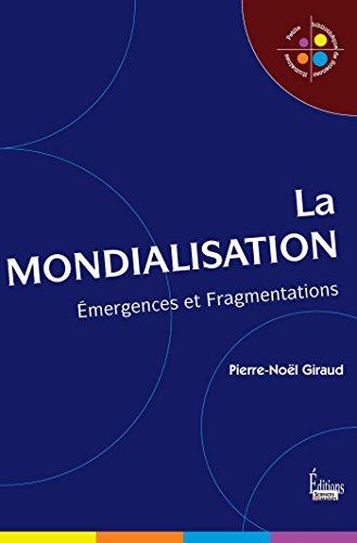 La Mondialisation: Emergences et Fragmentations