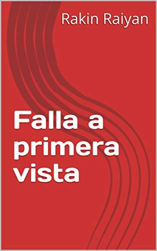 Falla a primera vista (Catalan Edition) por Rakin  Raiyan