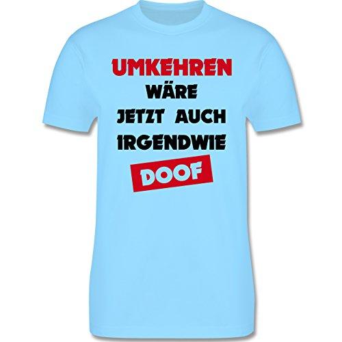 Laufsport - Umkehren wäre jetzt auch irgendwie doof - Herren Premium T-Shirt Hellblau