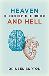 Heaven and Hell: The Psychology of the Emotions (English Edition)