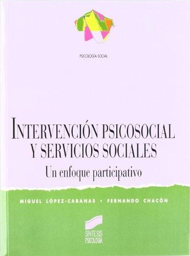 Descargar Libro Intervención psicosocial y servicios sociales (Síntesis psicología. Psicología social) de Miguel López Cabanas