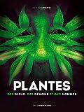 Plantes des dieux, des démons et des hommes