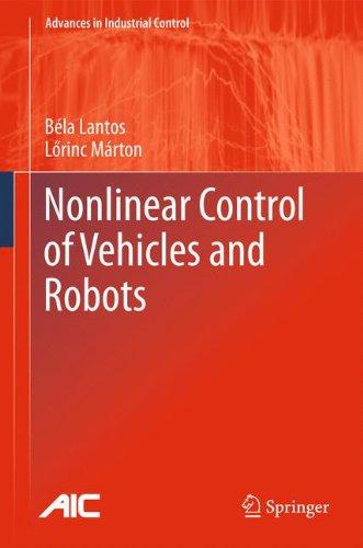 Nonlinear Control of Vehicles and Robots (Advances in Industrial Control) por Béla Lantos