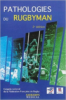Pathologies du rugbyman de Jean-Philippe Hager,Jean-Claude Peyrin,Collectif ( 28 octobre 2014 )