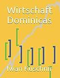 Wirtschaft Dominicas (Wirtschaft in Ländern, Band 81) -