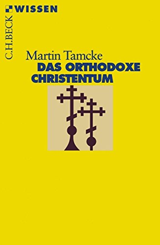Das orthodoxe Christentum (Beck'sche Reihe)