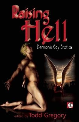 [(Raising Hell: Demonic Gay Erotica)] [Author: Todd Gregory] published on (December, 2012)