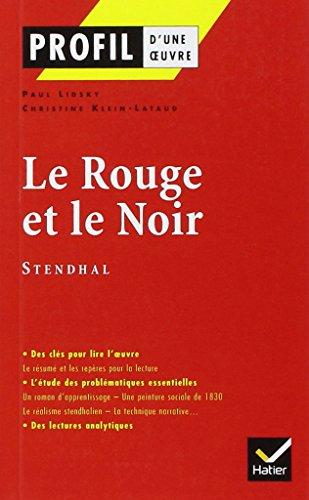 Profil d'une oeuvre : Le rouge et le noir, chronique de 1830, Stendhal par Paul Lidsky