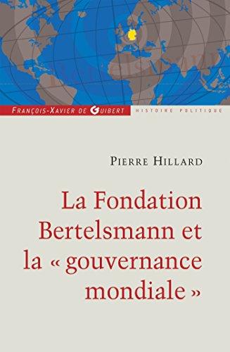 La fondation Bertelsmann et la gouvernance mondiale (Essais)