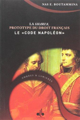 Shari'a Prototype du Droit Franais - le Code Napoleon, (la)