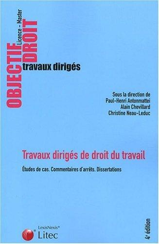 Travaux dirigés de droit du travail : Etudes de cas . commentaires d'arrêts. dissertations de Antonmattei. Paul-Henri (2004) Broché