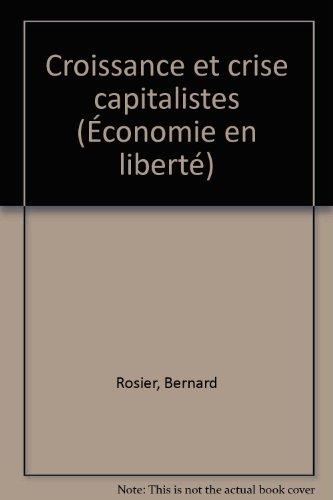 Croissance et crise capitalistes (Économie en liberté)