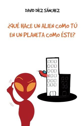 ¿Qué hace un alien como tú en un planeta como éste?