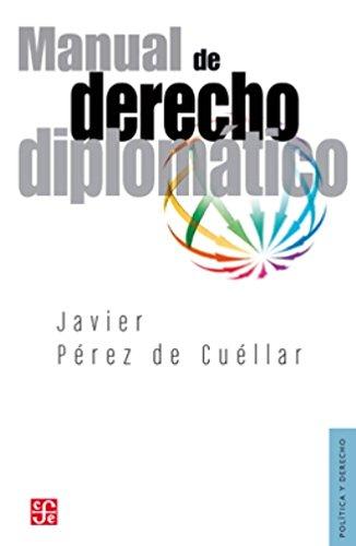 Manual de derecho diplomatico (Seccion de Obras de Politica y Derecho)