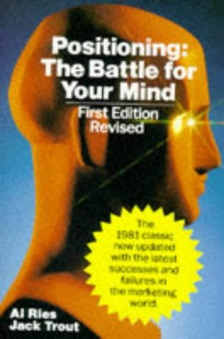 Positioning: The Battle for Your Mind (1st Edition Revised) by Al Ries (1985-11-01)
