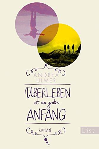 Buchseite und Rezensionen zu 'Überleben ist ein guter Anfang: Roman' von Andrea Ulmer