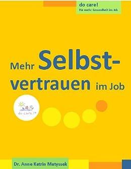 Mehr Selbstvertrauen im Job (do care! - Für mehr Gesundheit im Job 5) von [Matyssek, Dr. Anne Katrin]