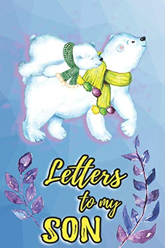 Letters To My Son: Mother To Son Notebook, Father To Son Journal: Awesome Novelty Gift Diary For Precious Memories: Cute Polar Bears