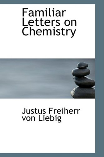 Familiar Letters on Chemistry: And its Relation to Commerce Physiology and Agriculture