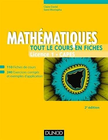 Mathématiques - Tout le cours en fiches - Licence 1 - Capes - 2e éd: 110 fiches de cours, 200 exercices et exemples