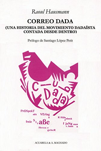 correo-dada-una-historia-del-movimiento-dadaista-contada-desde-dentro-acuarela-libros