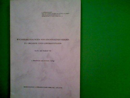 Wechselbeziehungen von Odontogenen Herden zu Organen und Gewebssystemen by Vo...