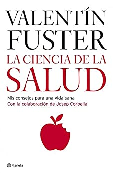 La ciencia de la salud de [Fuster, Dr. Valentín]