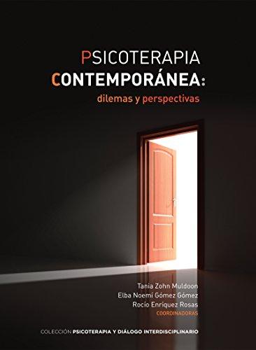 Psicoterapia contemporánea: dilemas y perspectivas (Psicoterapia y diálogo interdisciplinario)
