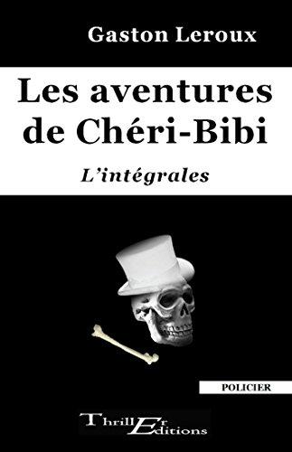 Book's Cover of Les aventures de Chéri-Bibi - l'intégrales