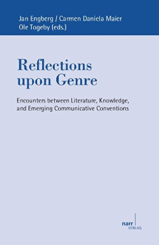 Reflections upon Genre: Encounters between Literature, Knowledge and Developing Communicative Conventions (Europäische Studien zur Textlinguistik, Band 12)