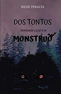 Dos Tontos intentando cazar a un Monstruo par Irene Peralta